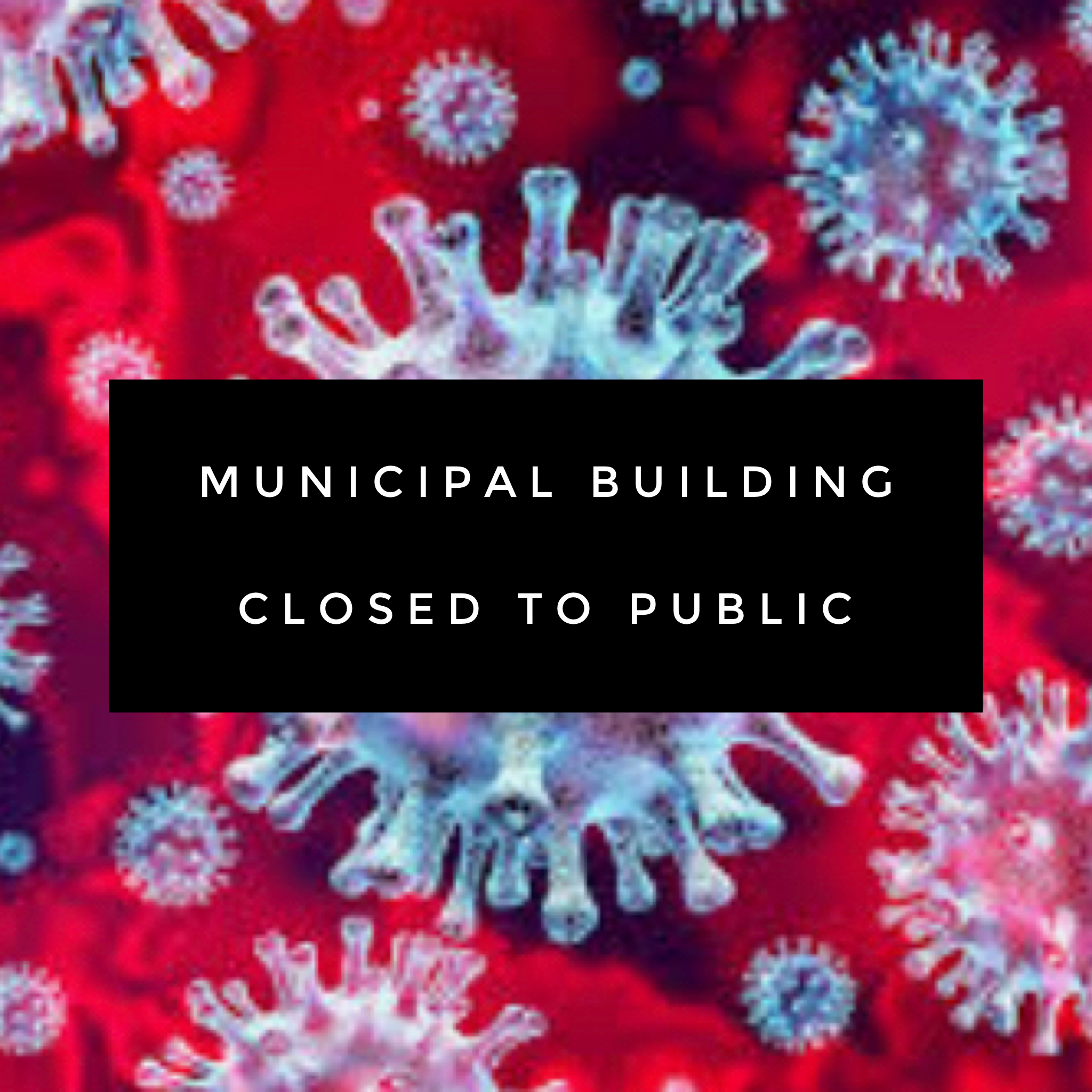 Municipal Building Closed to Public