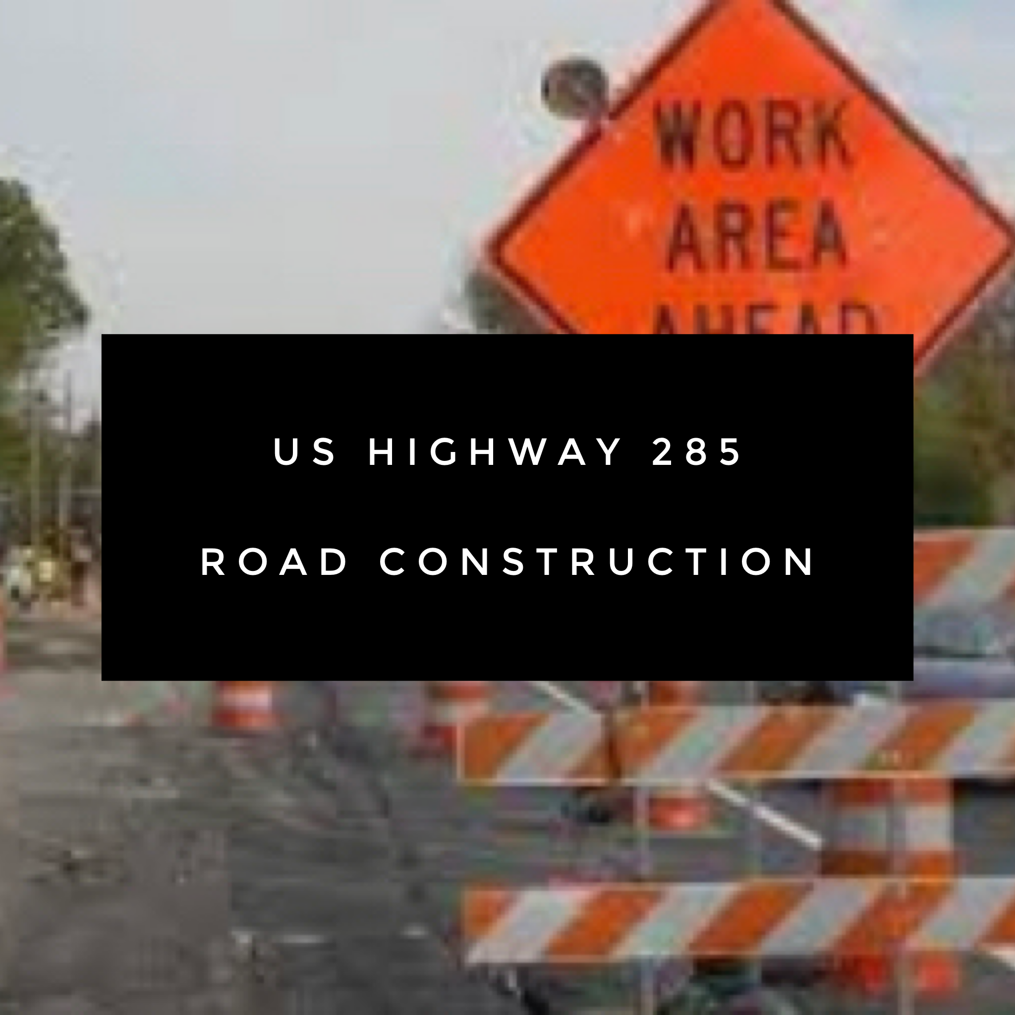 US Highway 285 Road Construction